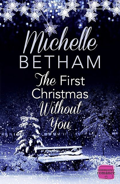 The First Christmas Without You, Michelle Betham