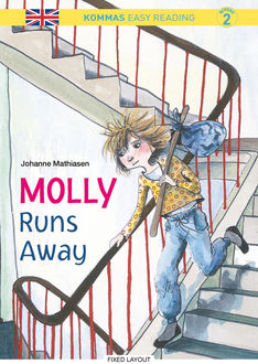 Kommas Easy Reading: Molly Runs Away – niv. 2, Johanne Mathiasen