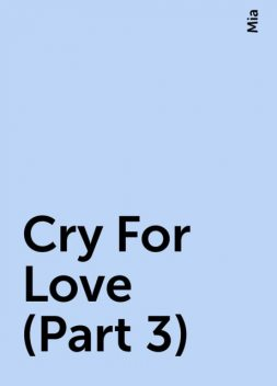 Cry For Love (Part 3), Mia