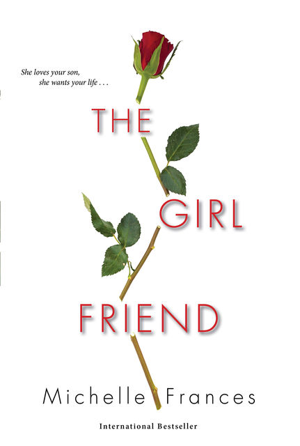 The Girlfriend: The most gripping debut psychological thriller of year, Michelle Frances