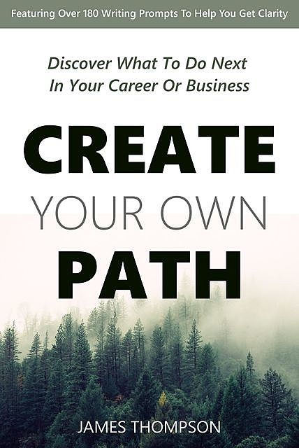 Create Your Own Path, James Thompson