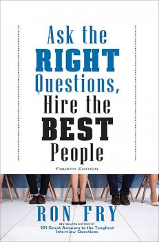Ask the Right Questions, Hire the Best People, Ron Fry