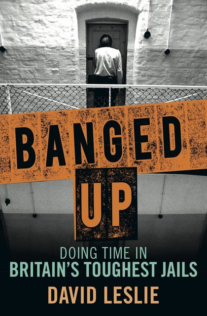 Banged Up!, David Leslie
