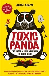 TOXIC PANDA: THE GREAT ASIAN ARMCHAIR TREASURE HUNT, ADAM ADAMS