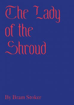 The Lady of the Shroud, Bram Stoker