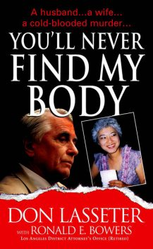 You'll Never Find My Body, Don Lasseter, Ronald E. Bowers
