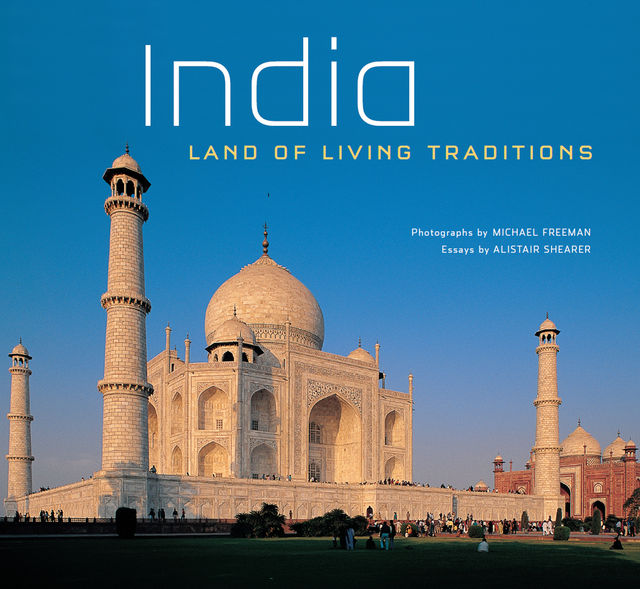 India: Land of Living Traditions, Alistar Shearer