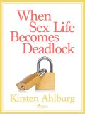 When Sex Life Becomes Deadlock, Kirsten Ahlburg