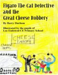 Figaro the Cat Detective and the Great Cheese Robbery, Barry Durham
