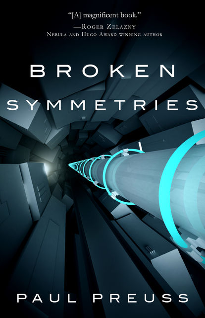 Broken Symmetries, Paul Preuss