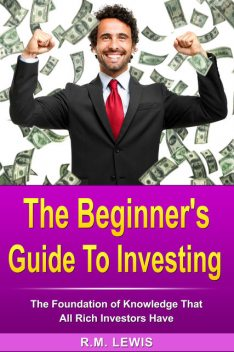 Investing – The Beginner's Guide to Investing, R.M. Lewis