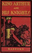 King Arthur and His Knights, Maude L.Radford
