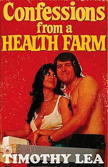 Confessions from a Health Farm (Confessions, Book 8), Timothy Lea