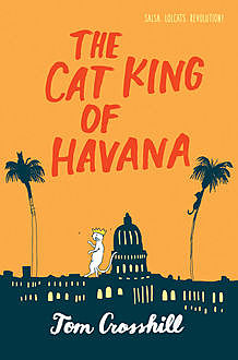 The Cat King of Havana, Tom Crosshill