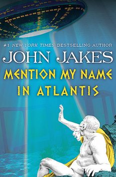 Mention My Name in Atlantis, John Jakes