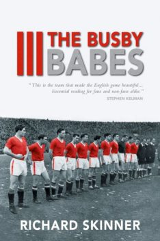 The Busby Babes, Richard Skinner