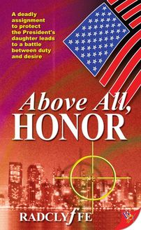Above All, Honor, Radclyffe