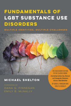 Fundamentals of LGBT Substance Use Disorders, Michael Shelton