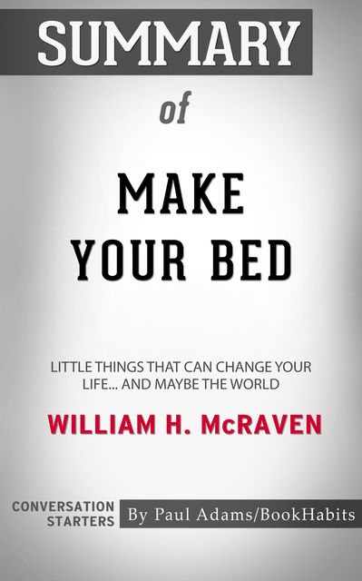 Summary of Make Your Bed, Paul Adams