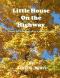 Little House On the Highway – A Story of a Homeless Family & School Bullying, Janet Miller