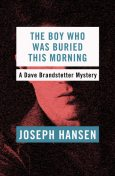 The Boy Who Was Buried This Morning, Joseph Hansen