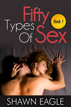 Fifty Types of Sex, Shawn Eagle
