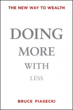 Doing More with Less, Bruce Piasecki