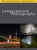 Long Exposure Photography – Photography Compact, Markus Kapferer