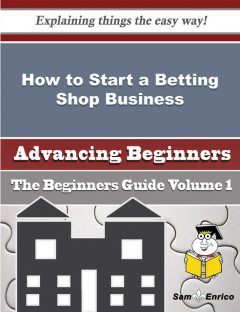 How to Start a Betting Shop Business (Beginners Guide), Ha Cagle