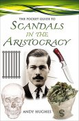 The Pocket Guide to Scandals of the Aristocracy, Andy Hughes