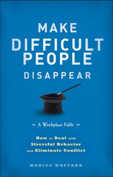 Make Difficult People Disappear, Monica Wofford