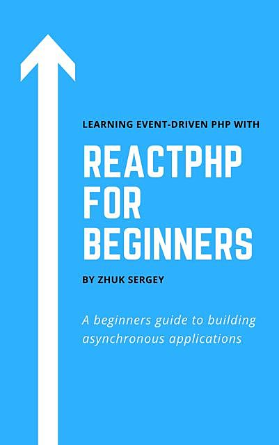 ReactPHP for Beginners, Sergey Zhuk