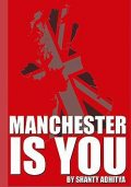 Manchester is You, Shanty Adhitya