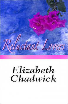 Reluctant Lovers, Elizabeth Chadwick