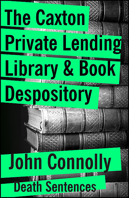 The Caxton Private Lending Library & Book Depository, John Connolly