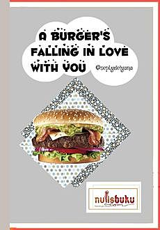 A Burger's Falling In Love With You, Septy Delyana