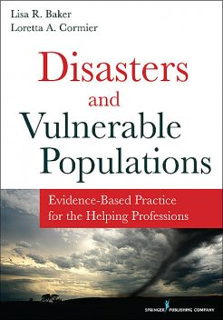 Disasters and Vulnerable Populations, LCSW, Lisa Baker