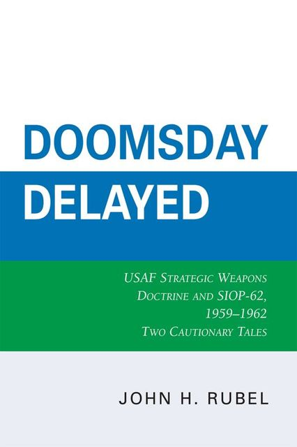 Doomsday Delayed, John H. Rubel