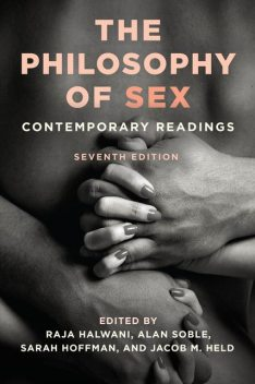 The Philosophy of Sex, Jacob M. Held, Alan Soble, Raja Halwani, Sarah Hoffman