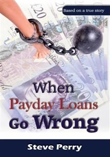 When Payday Loans Go Wrong, Steve Perry