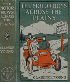 The Motor Boys Across the Plains; or, The Hermit of Lost Lake, Clarence Young