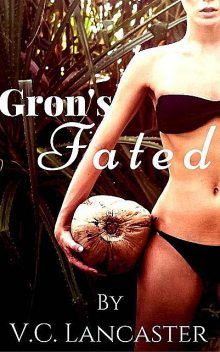 Gron's Fated (Ruth & Gron Book 2), Lancaster, V.C.