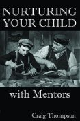 Nurturing Your Child with Mentors, Craig Thompson