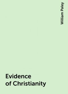Evidence of Christianity, William Paley
