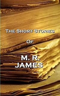 The Short Stories Of MR James, James