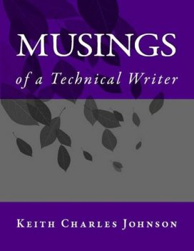 Musings of a Technical Writer, Keith Johnson