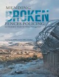 Mending Broken Fences Policing: An Alternative Model for Policy Management, M.B.A., Anil Anand, BPHE, GEMBA, LLM