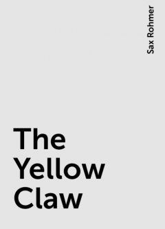 The Yellow Claw, Sax Rohmer