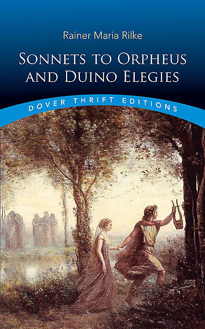 Sonnets to Orpheus and Duino Elegies, Rainer Maria Rilke