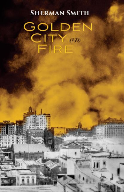 Golden City on Fire, Smith Sherman